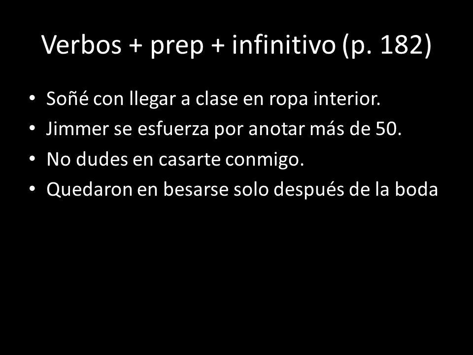Verbos + prep + infinitivo (p. 182)