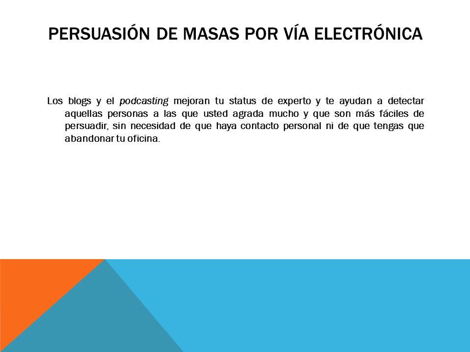 Persuasión de masas por vía electrónica