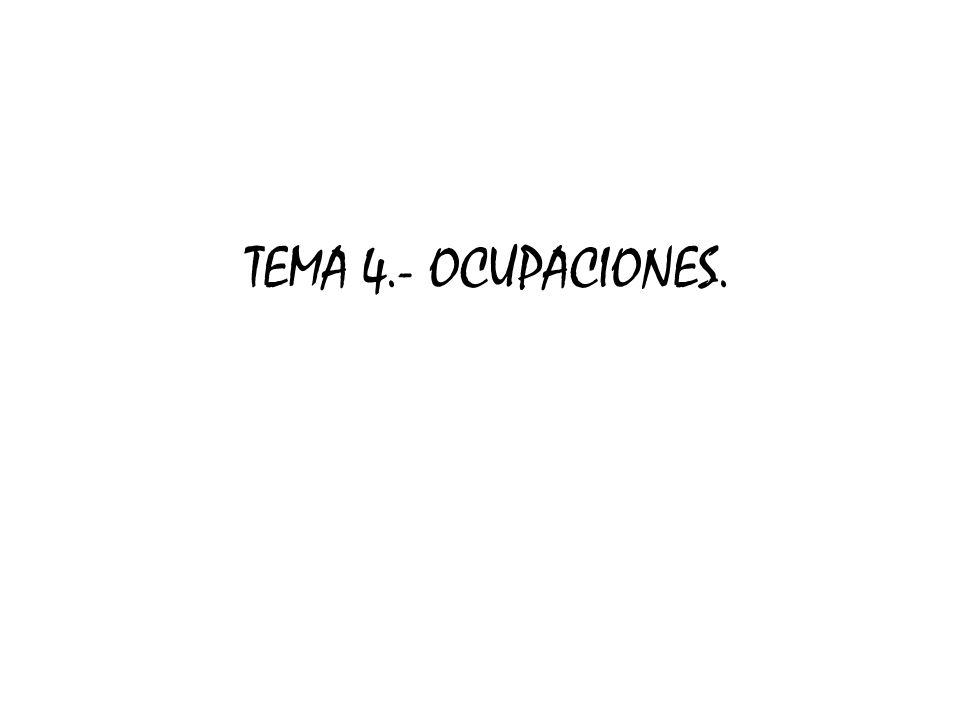 TEMA 4.- OCUPACIONES.