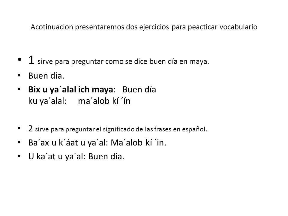 Acotinuacion presentaremos dos ejercicios para peacticar vocabulario