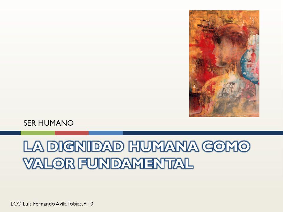 LA DIGNIDAD HUMANA COMO VALOR FUNDAMENTAL