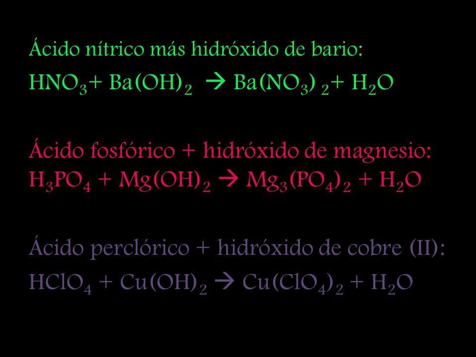 HNO3+ Ba(OH)2  Ba(NO3) 2+ H2O