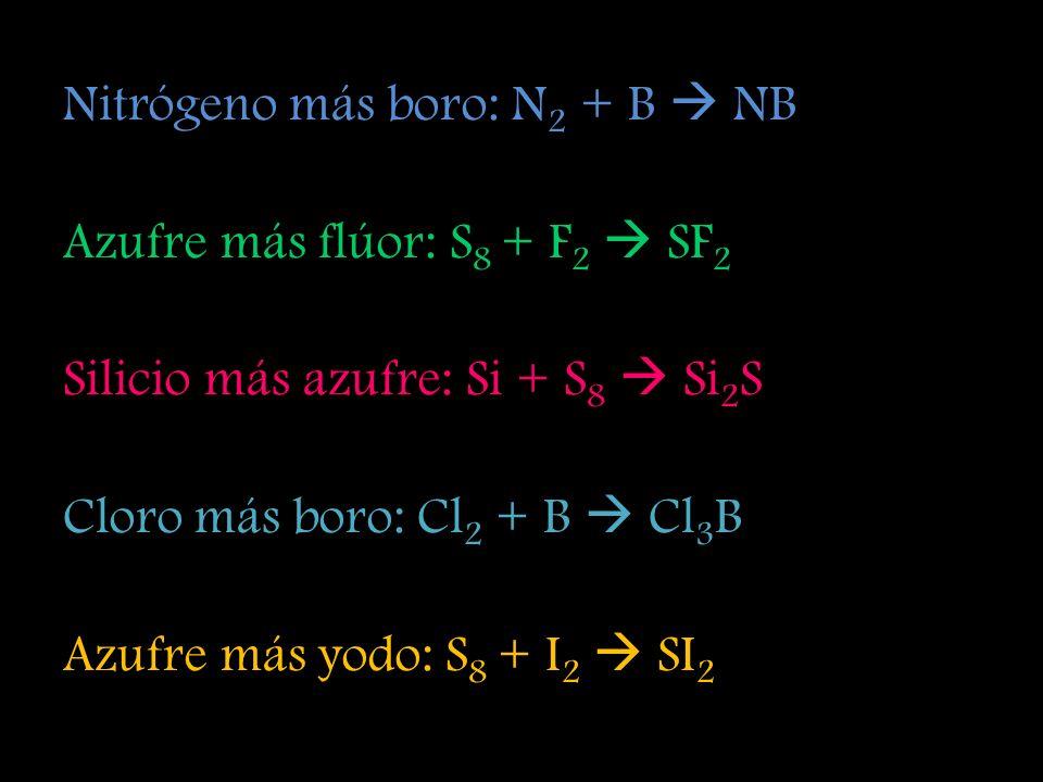 Nitrógeno más boro: N2 + B  NB