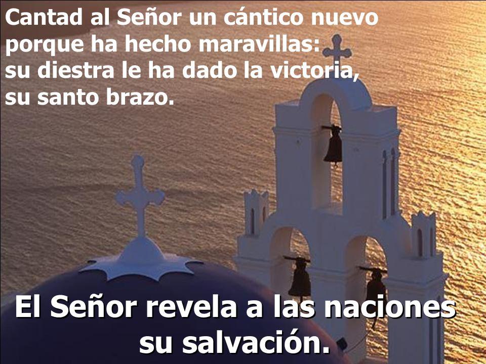 El Señor revela a las naciones su salvación.