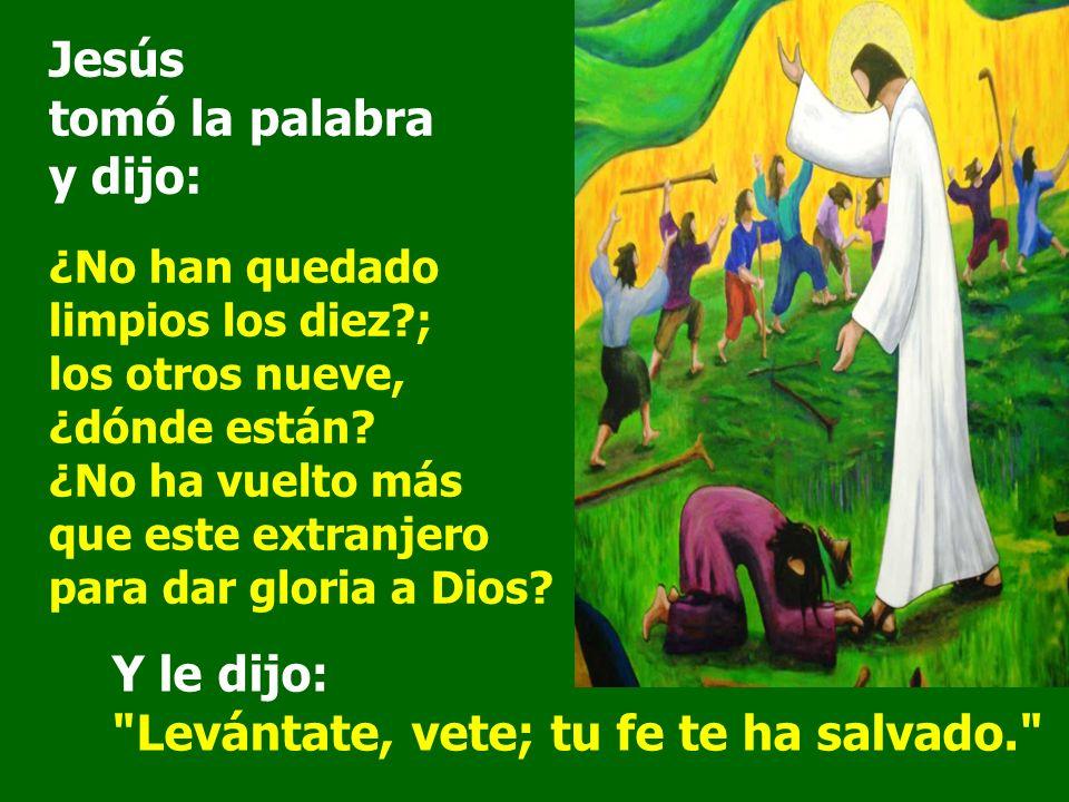 Jesús tomó la palabra y dijo: