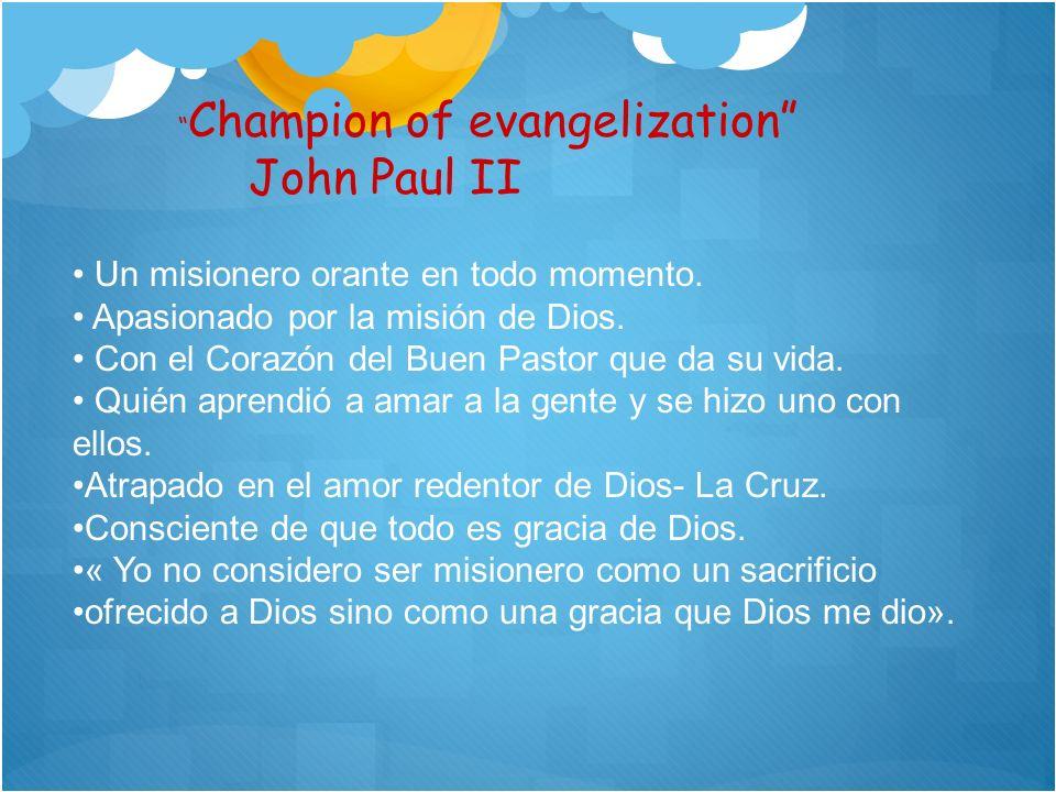 John Paul II Un misionero orante en todo momento.