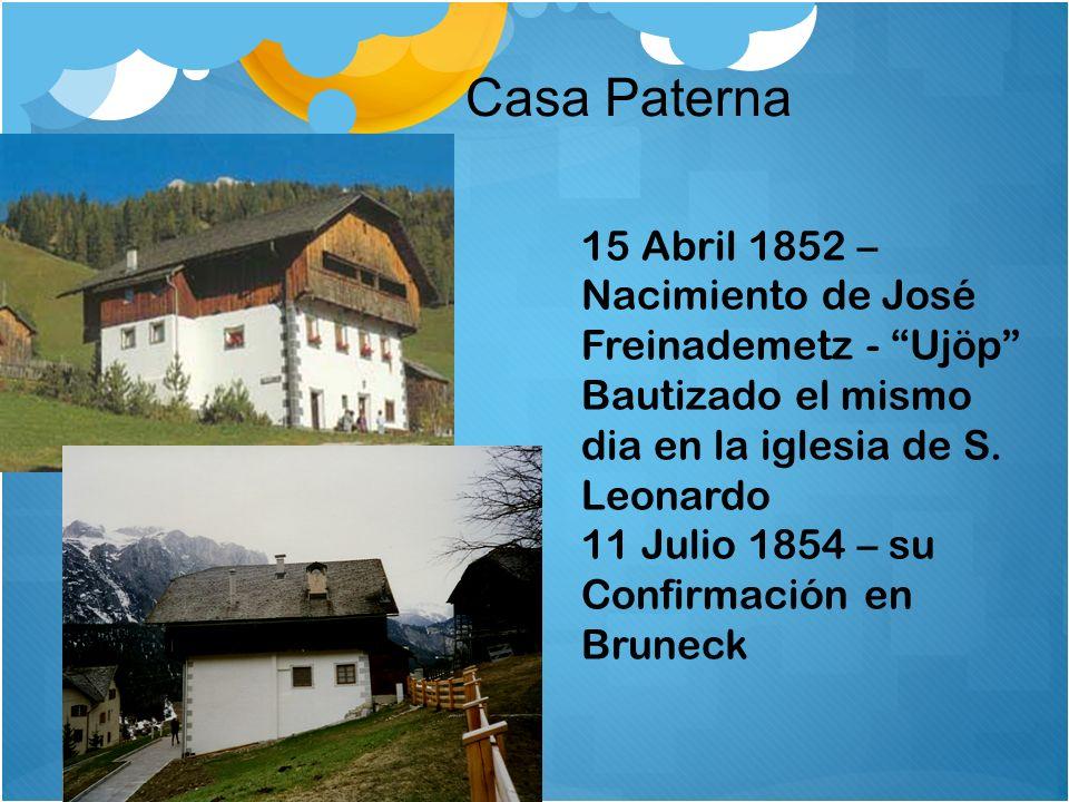 Casa Paterna 15 Abril 1852 – Nacimiento de José Freinademetz - Ujöp