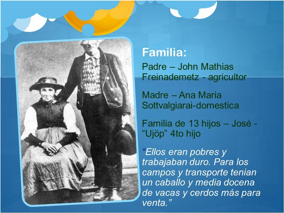 Familia: Padre – John Mathias Freinademetz - agricultor