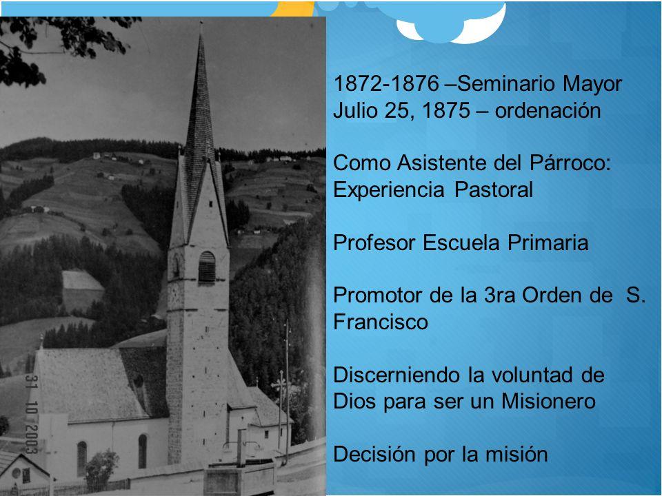 1872-1876 –Seminario Mayor Julio 25, 1875 – ordenación. Como Asistente del Párroco: Experiencia Pastoral.