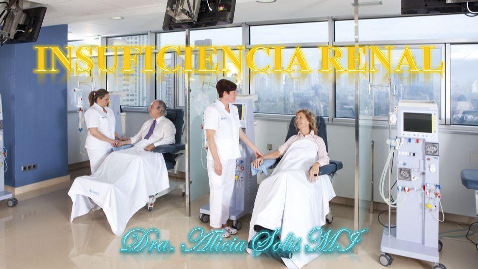 INSUFICIENCIA RENAL Dra. Alicia Solis MI