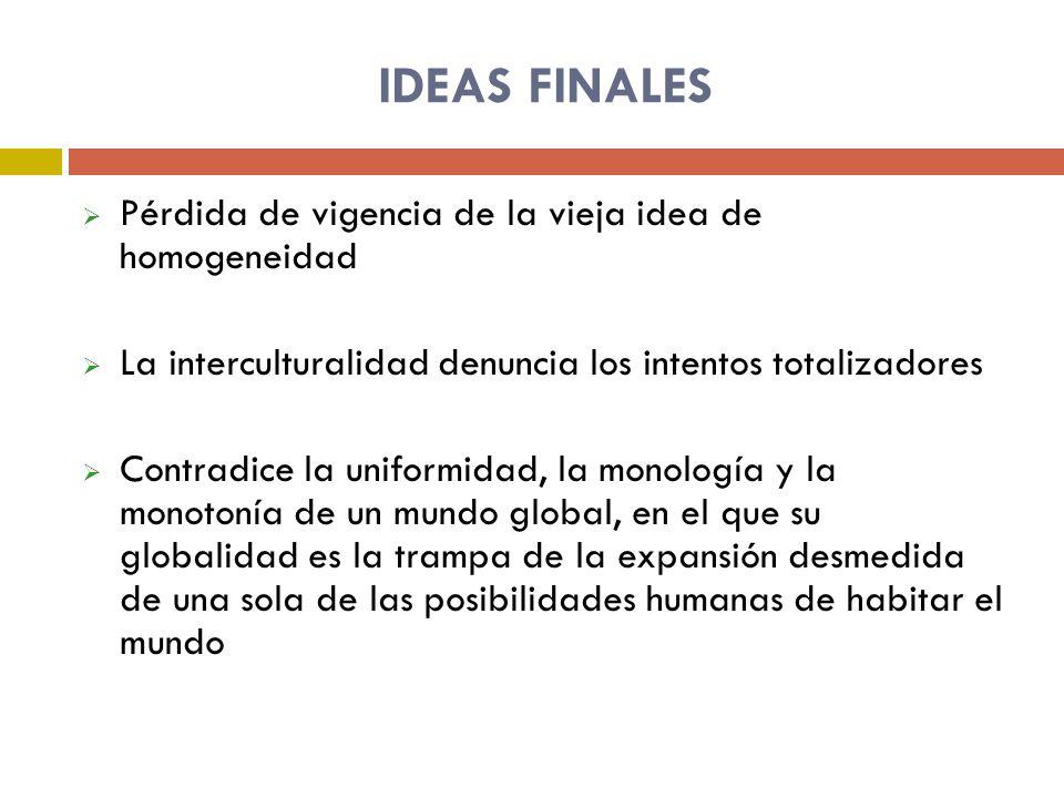 IDEAS FINALES Pérdida de vigencia de la vieja idea de homogeneidad
