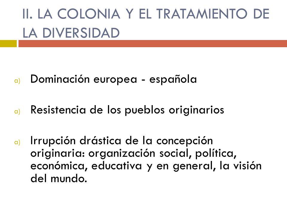 II. LA COLONIA Y EL TRATAMIENTO DE LA DIVERSIDAD