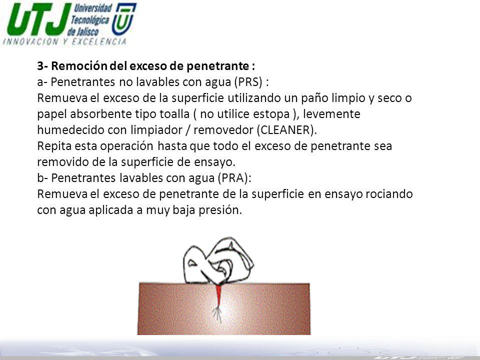 3- Remoción del exceso de penetrante :