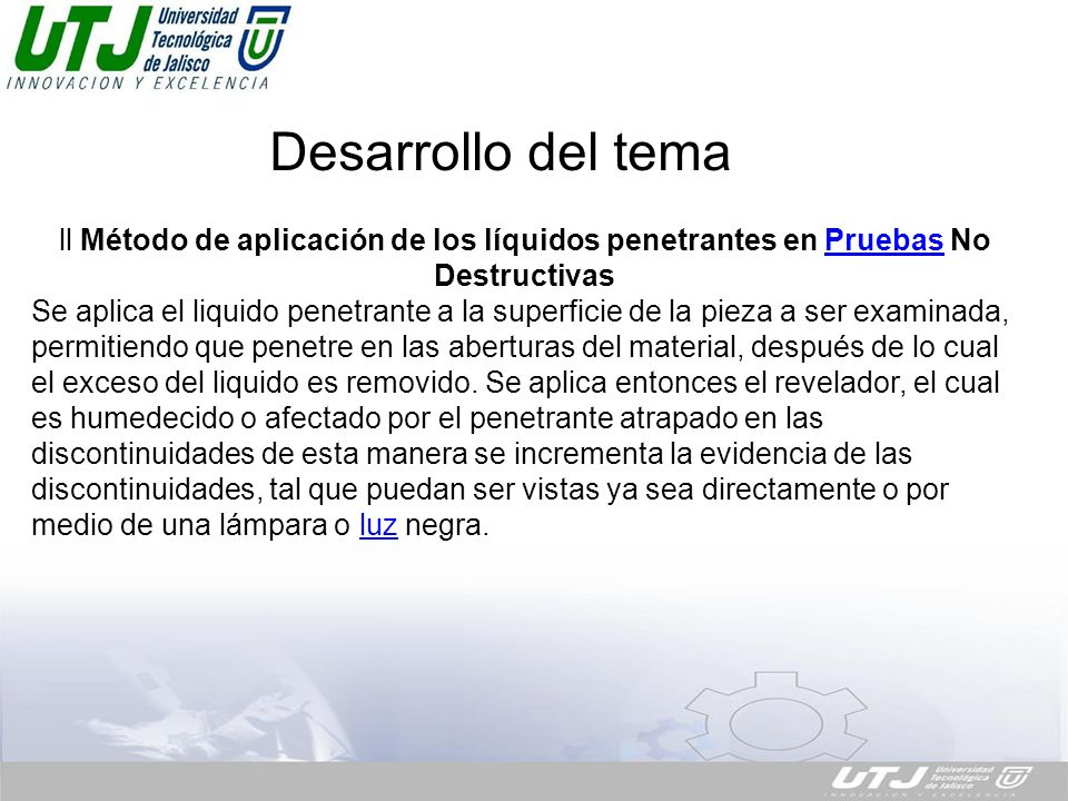 Desarrollo del tema ll Método de aplicación de los líquidos penetrantes en Pruebas No Destructivas.