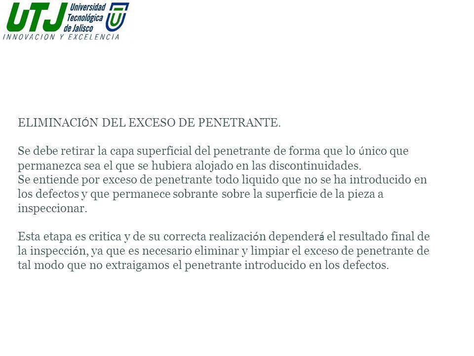 ELIMINACIÓN DEL EXCESO DE PENETRANTE.