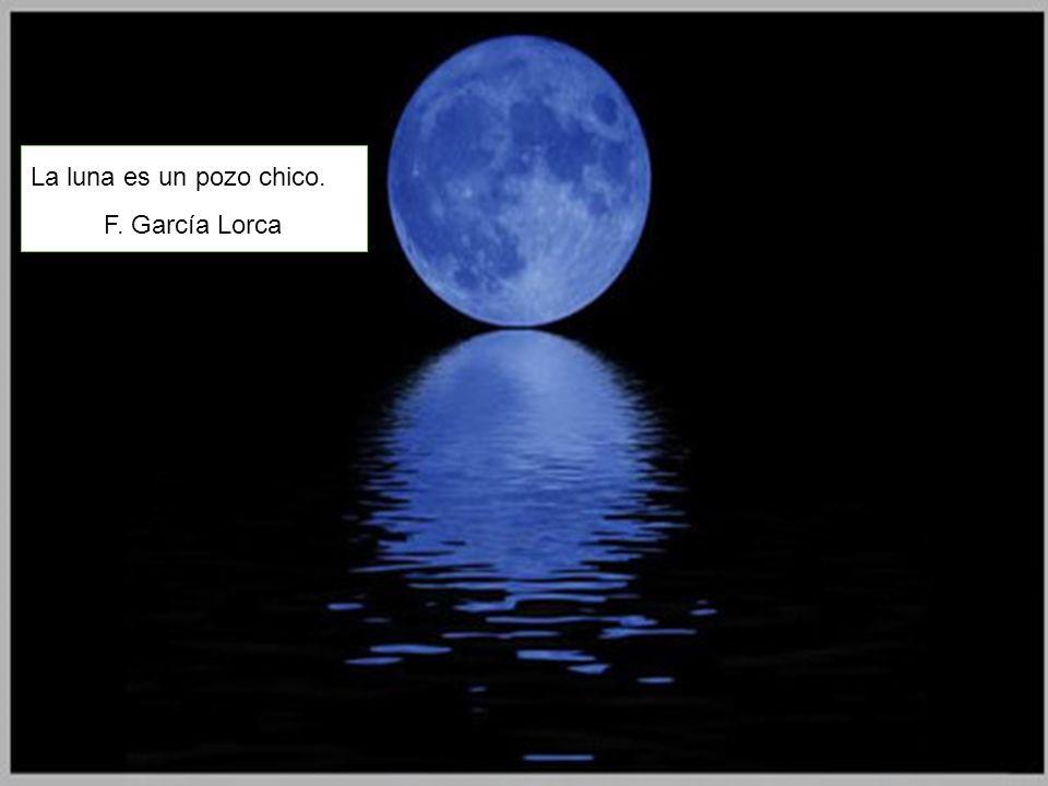 La luna es un pozo chico. F. García Lorca