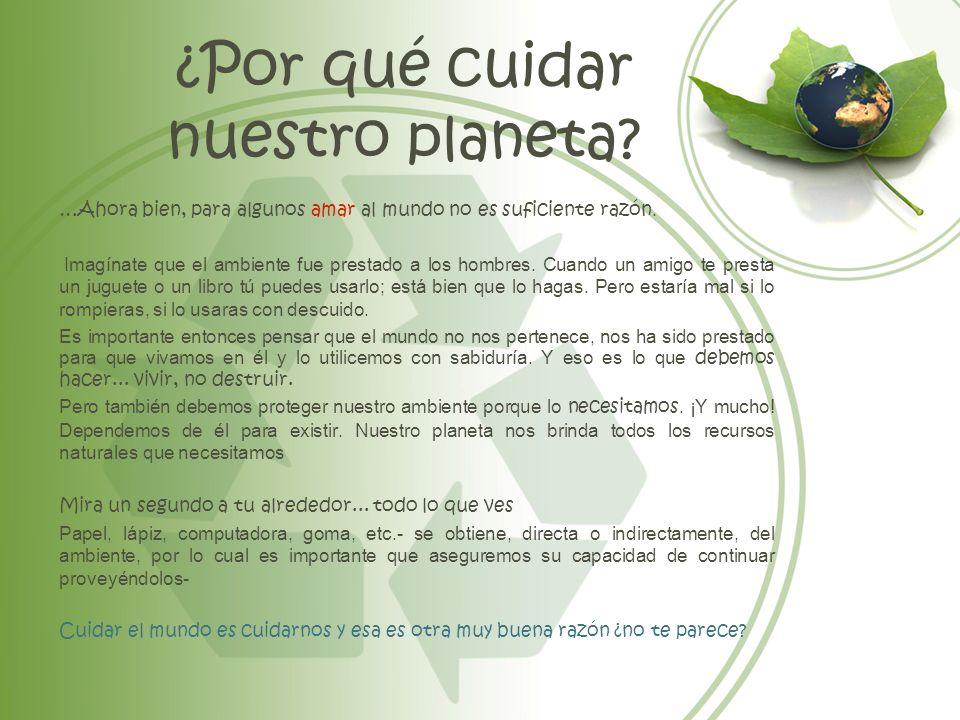 ¿Por qué cuidar nuestro planeta