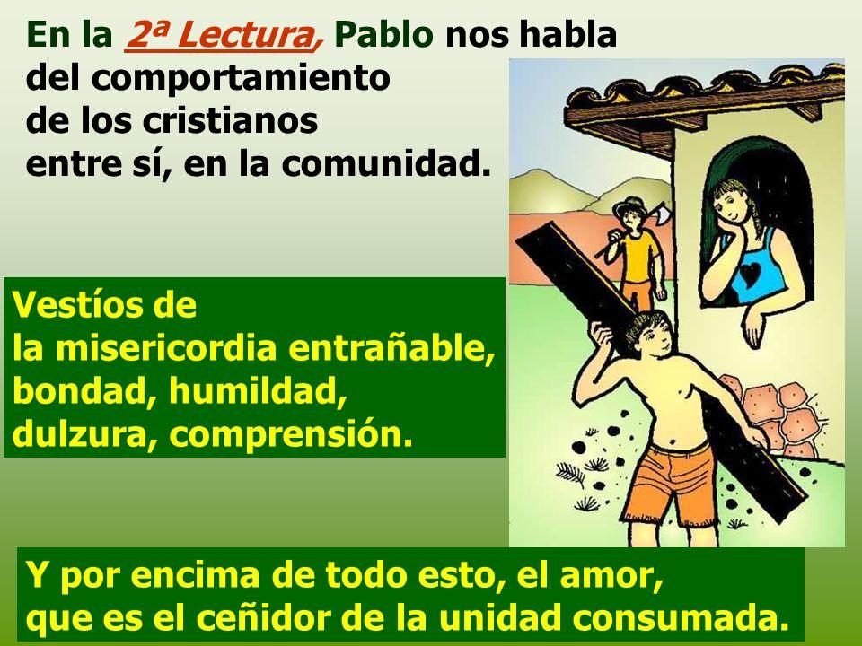 En la 2ª Lectura, Pablo nos habla del comportamiento