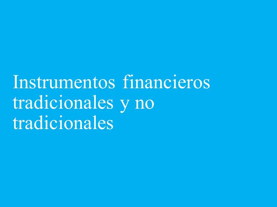 Instrumentos financieros tradicionales y no tradicionales