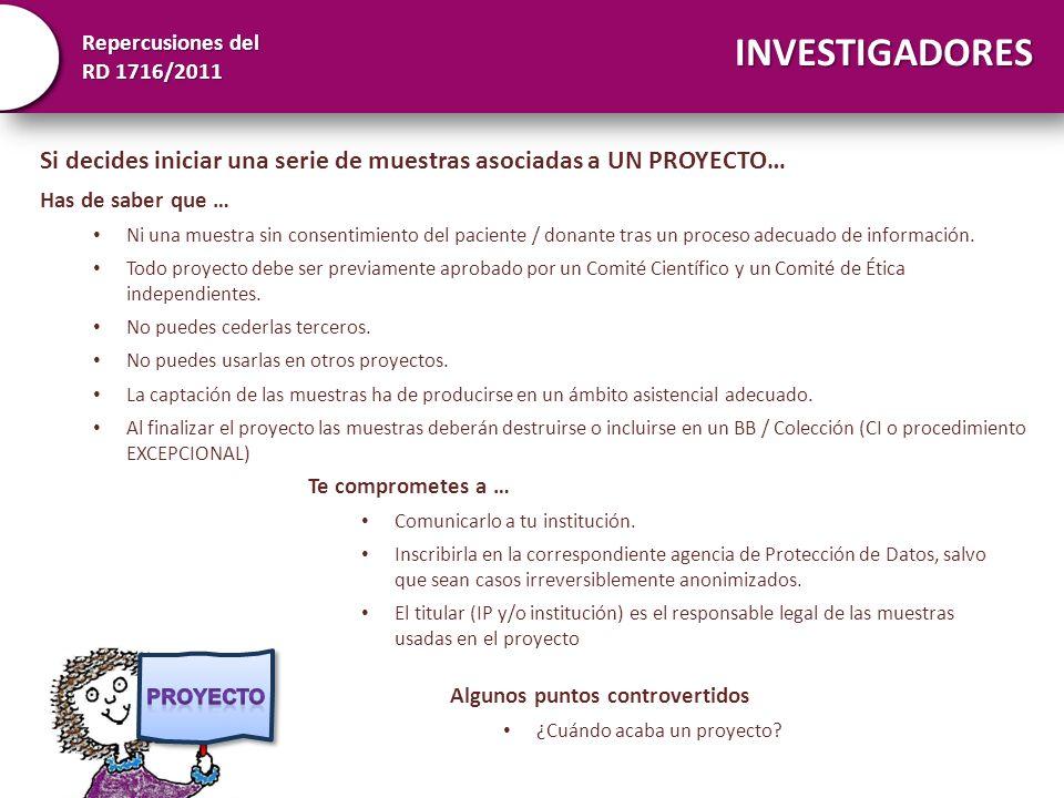 INVESTIGADORESSi decides iniciar una serie de muestras asociadas a UN PROYECTO… Has de saber que …