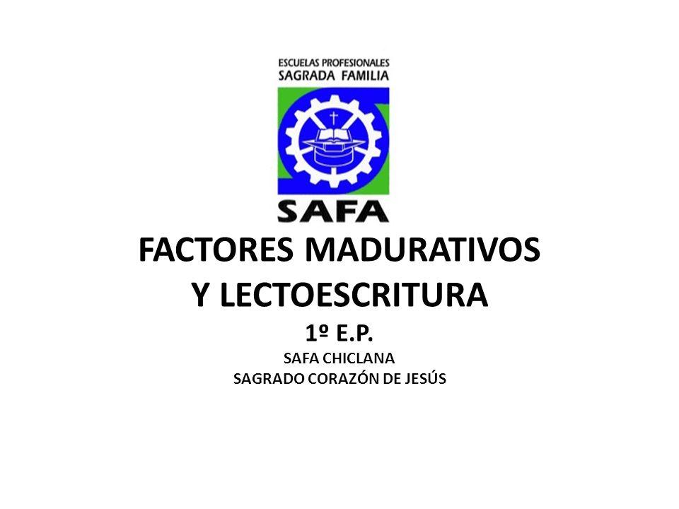 FACTORES MADURATIVOS Y LECTOESCRITURA 1º E. P