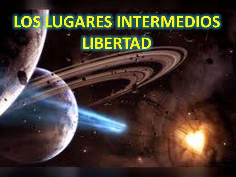 LOS LUGARES INTERMEDIOS LIBERTAD