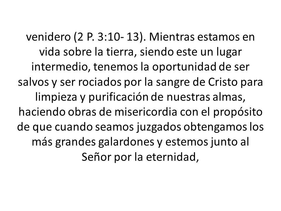 venidero (2 P. 3:10- 13).
