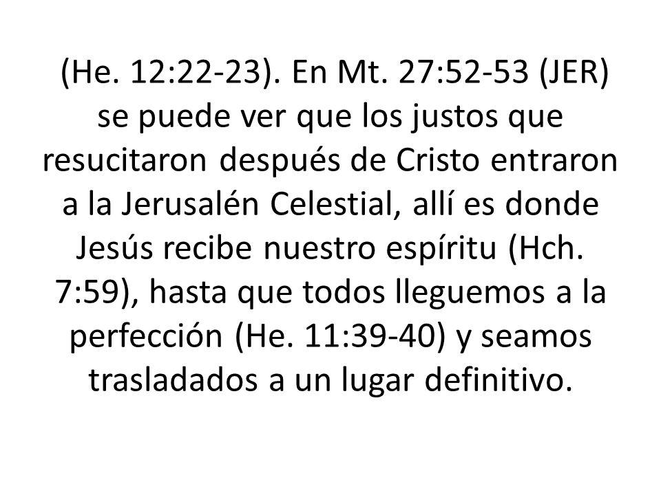 (He. 12:22-23). En Mt.