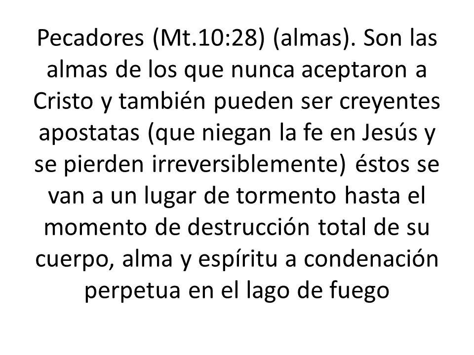 Pecadores (Mt. 10:28) (almas)