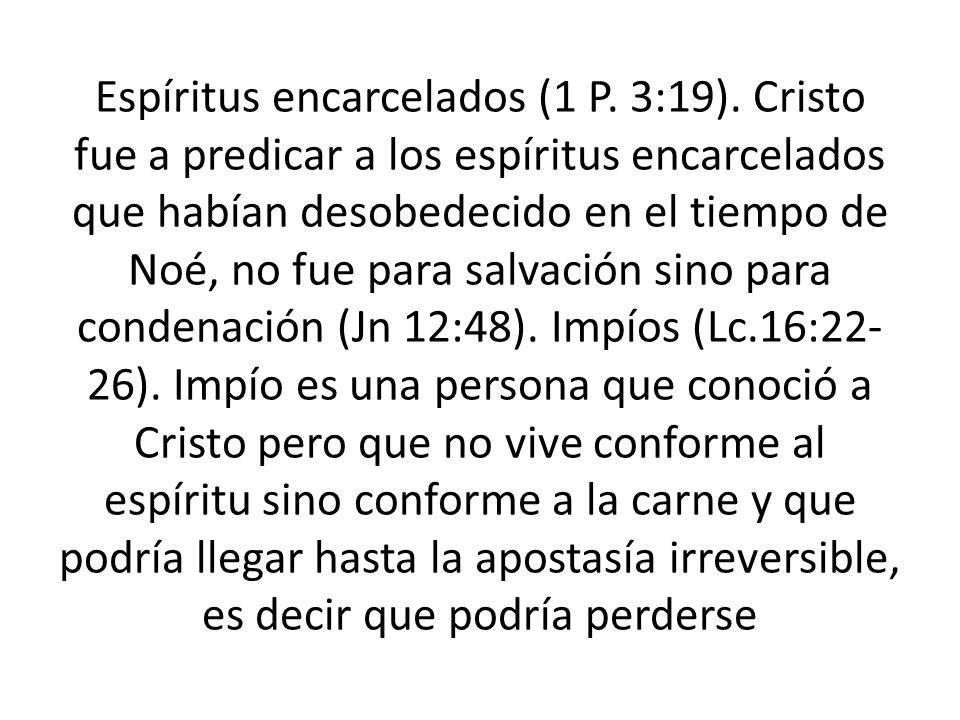 Espíritus encarcelados (1 P. 3:19)