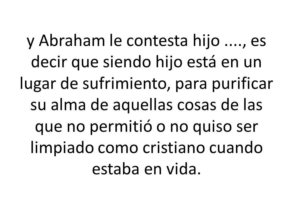 y Abraham le contesta hijo