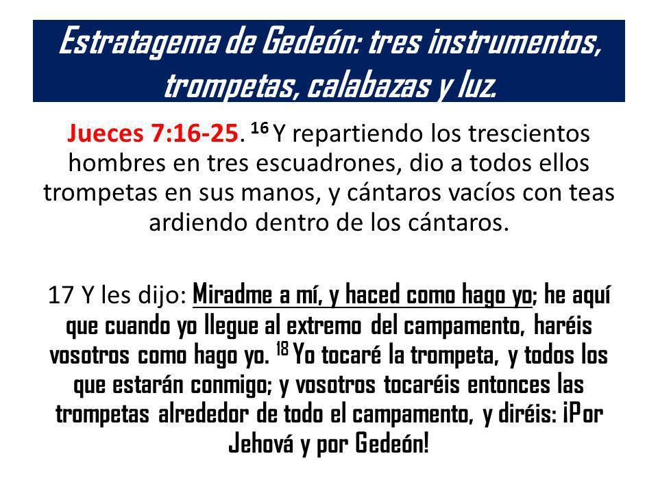 Estratagema de Gedeón: tres instrumentos, trompetas, calabazas y luz.