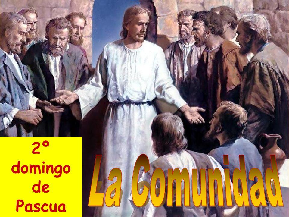 2º domingo de Pascua La Comunidad