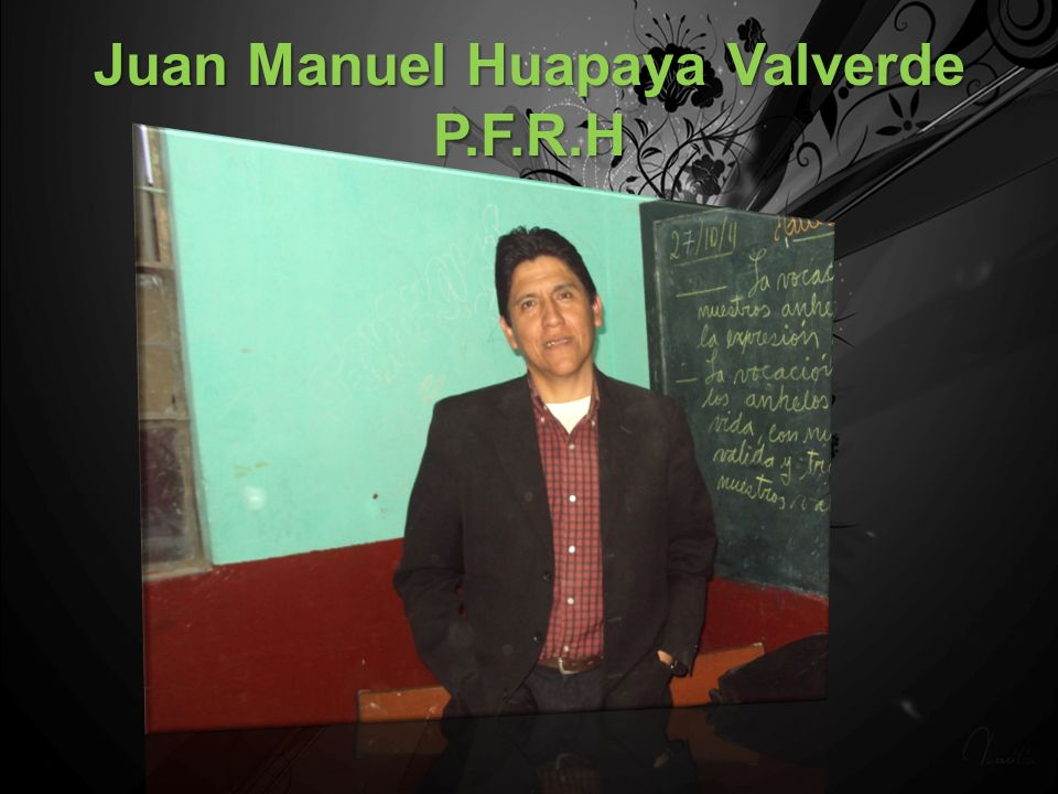 Juan Manuel Huapaya Valverde P.F.R.H