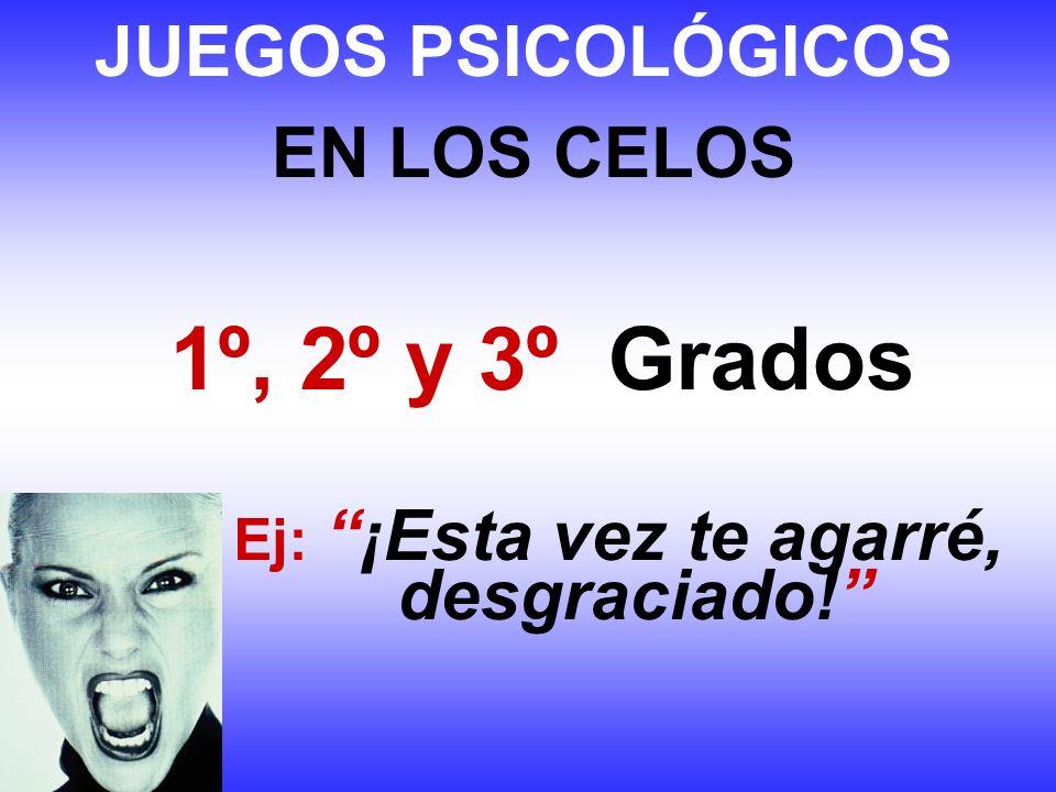 1º, 2º y 3º Grados JUEGOS PSICOLÓGICOS EN LOS CELOS