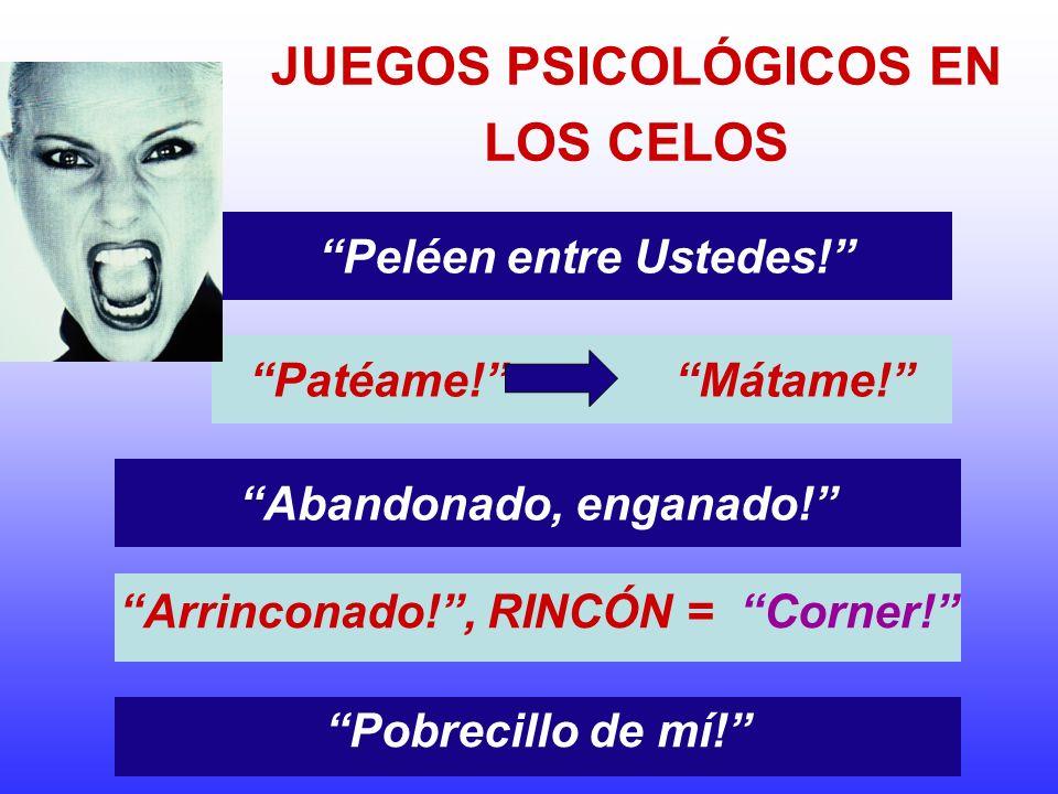 JUEGOS PSICOLÓGICOS EN LOS CELOS