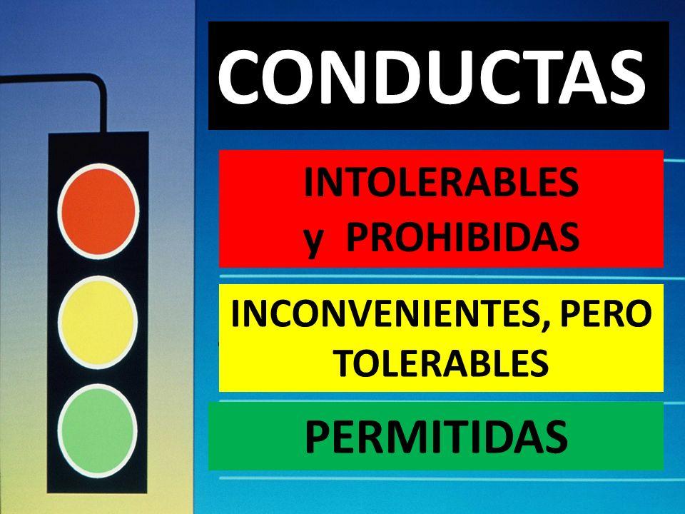 INTOLERABLES y PROHIBIDAS INCONVENIENTES, PERO TOLERABLES