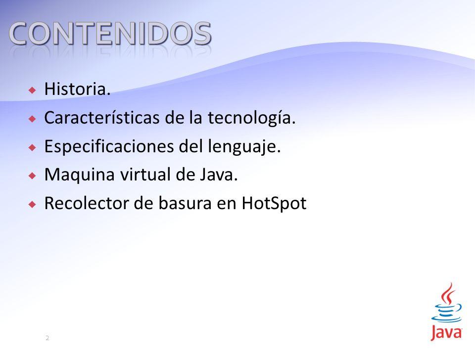Contenidos Historia. Características de la tecnología.