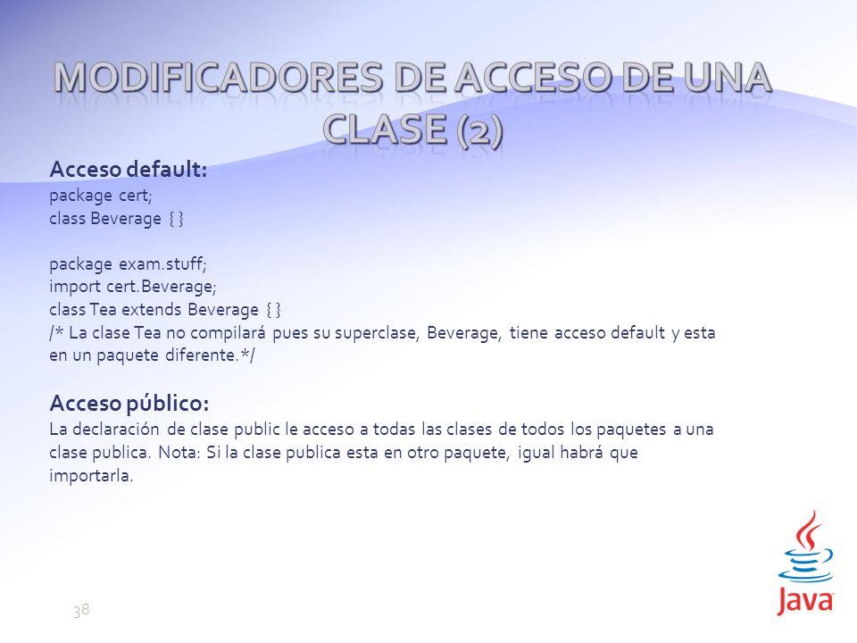 Modificadores de acceso de una Clase (2)