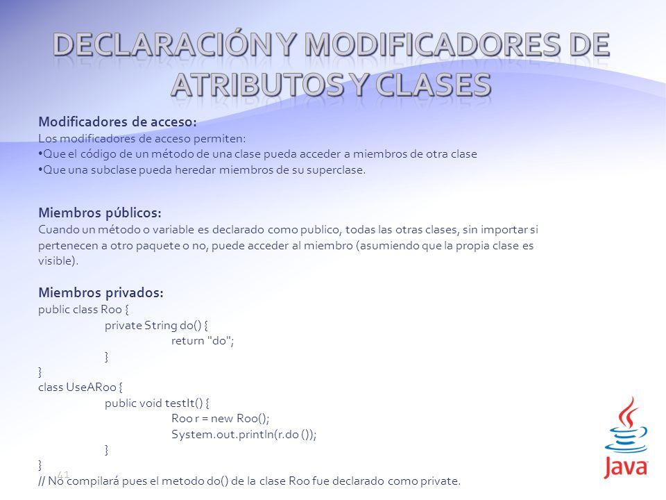 Declaración y modificadores de atributos y clases