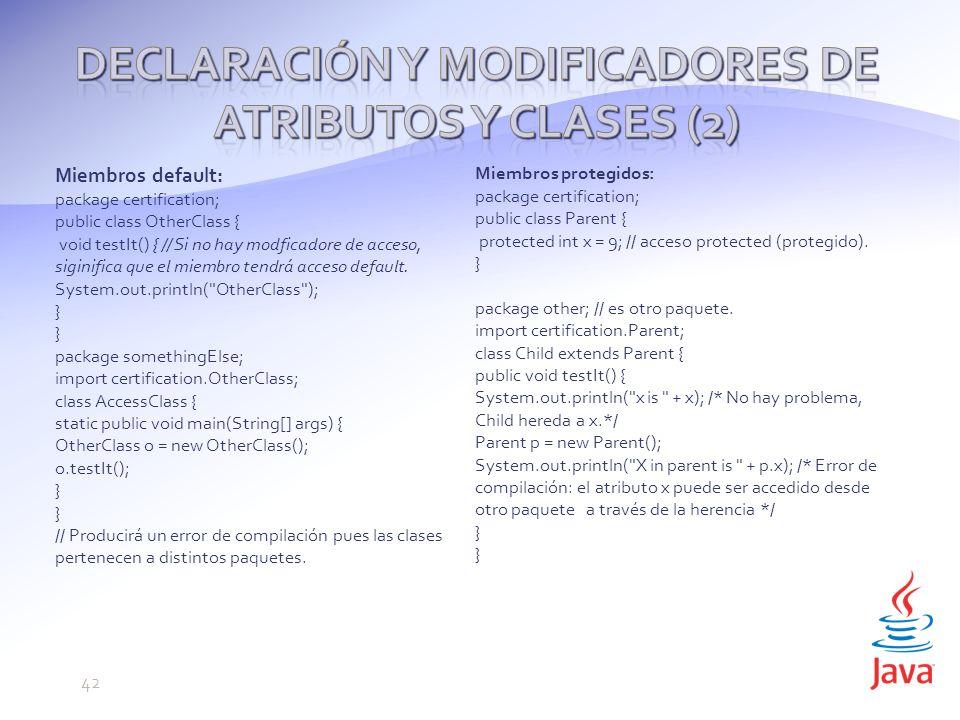 Declaración y modificadores de atributos y clases (2)