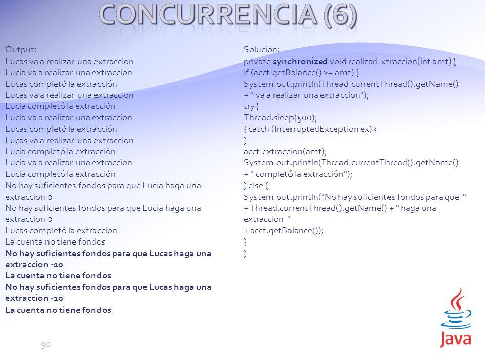Concurrencia (6) Output: Lucas va a realizar una extraccion