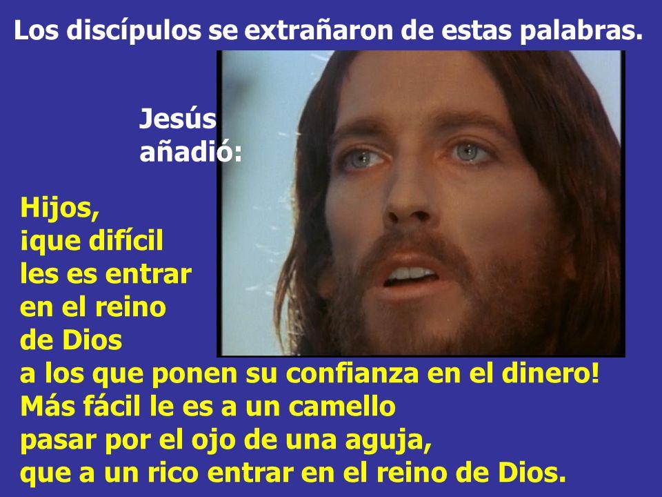Los discípulos se extrañaron de estas palabras.