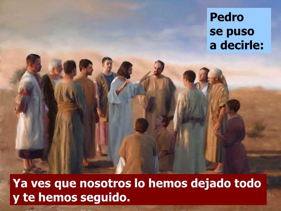 Pedro se puso a decirle: