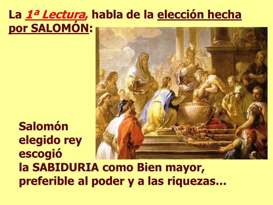 La 1ª Lectura, habla de la elección hecha por SALOMÓN: