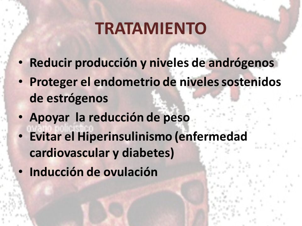TRATAMIENTO Reducir producción y niveles de andrógenos