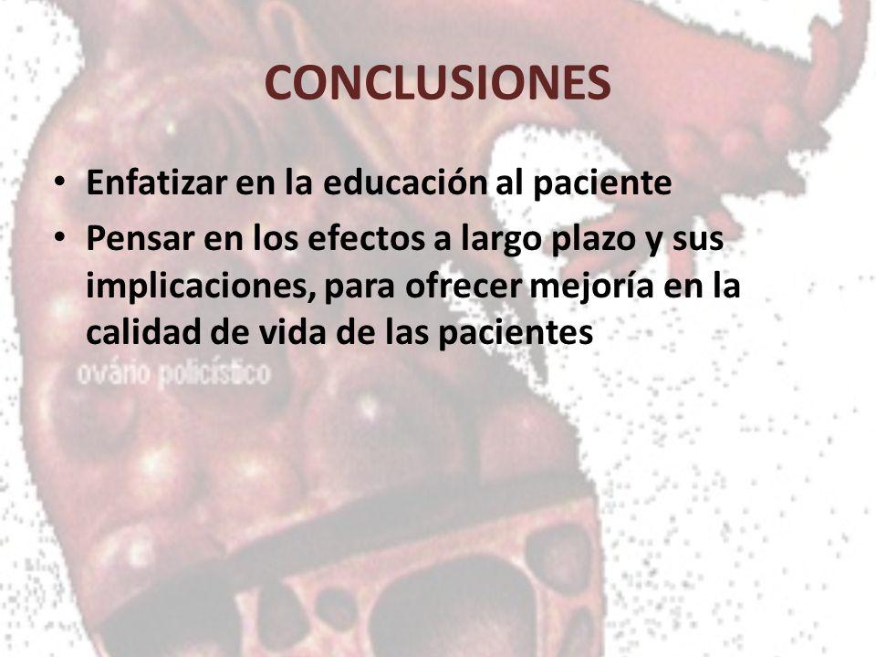 CONCLUSIONES Enfatizar en la educación al paciente