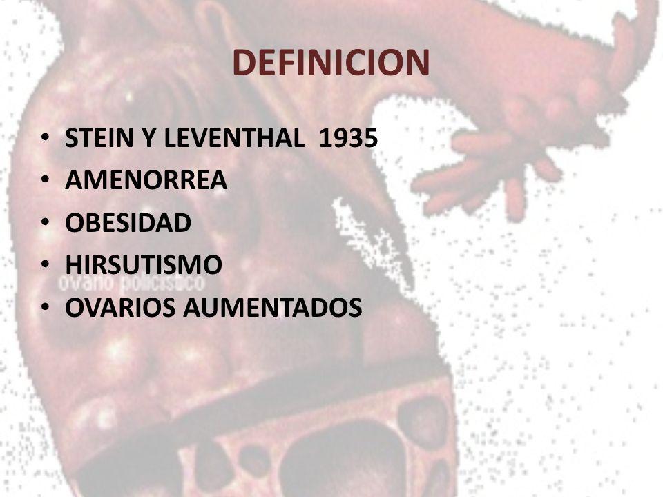 DEFINICION STEIN Y LEVENTHAL 1935 AMENORREA OBESIDAD HIRSUTISMO