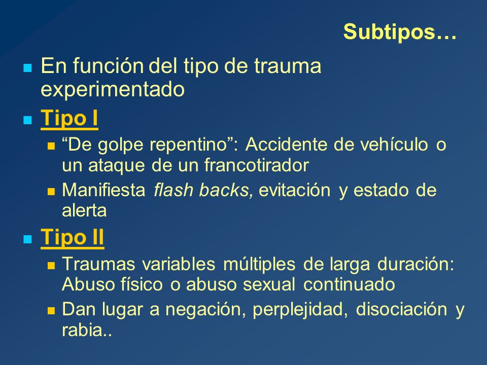 En función del tipo de trauma experimentado Tipo I