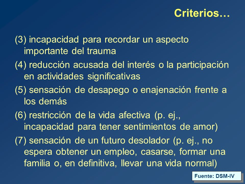 Criterios… (3) incapacidad para recordar un aspecto importante del trauma.